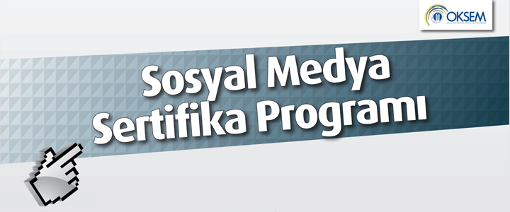 Okan Üniversitesi Sosyal Medya Yönetimi Sertifika Programı