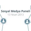 Sosyal Medya Paneli 2013