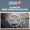 Türk Hava Yolları Yatırımcılar ve Girişimcileri Havada Buluşturuyor!