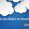 Dijital Ajanslar İçin Bulut Ve Hosting Çözümleri