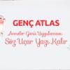 Genç Atlas Anneler Günü Uygulaması: Söz Uçar Yazı Kalır
