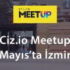 İzmirli Girişimciler Ciz.io Meetup'da Buluşuyor!
