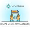 Markaların Sosyal Medya Karnesi Açıklandı