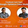 Google Optimize Case Study – Facebook Canlı Yayın