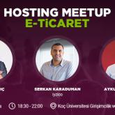 E-ticaret Sektörü Profesyonelleri, Hosting Meetup | E-ticaret Etkinliği'nde Buluşuyor!