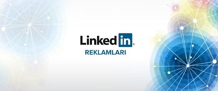 Linkedin Reklamları – Linkedin'de Nasıl Reklam Verebilirsiniz?