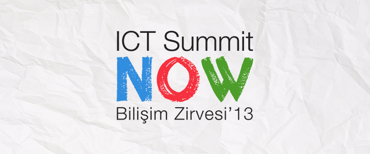 ICT Summit NOW Bilişim Zirvesi 2013