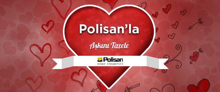 Polisan Facebook Yarışması: Aşkını Tazele