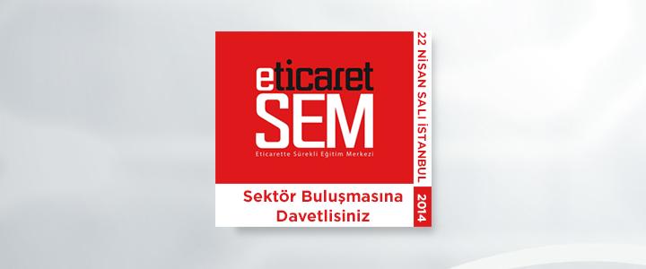 Eticaret SEM Sektör Buluşmaları