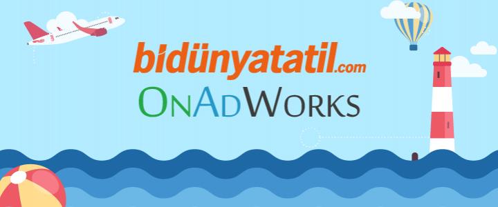 Bidünyatatil.Com Dijital İletişimi İçin OnAdWorks'ü Seçti