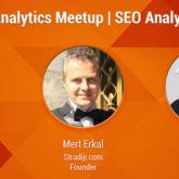 Analytics Meetup Performans Odaklı SEO'yu Masaya Yatırıyor