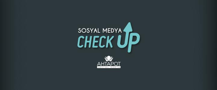 Markalar İçin Bir İlk:''Sosyal Medya Check-Up''