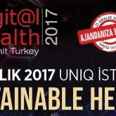 """Dijital Sağlık Zirvesi 2017 Katılımcıları ile """"Sürdürülebilir Sağlık"""" Temasıyla Buluşuyor!"""