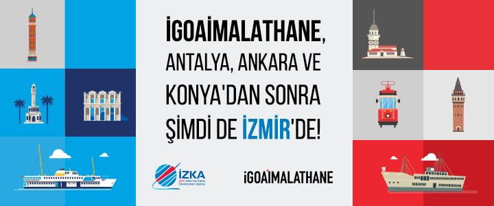 IGOAİMALATHANE; ANTALYA, ANKARA VE KONYA'DAN SONRA ŞİMDİ DE İZMİR'DE!