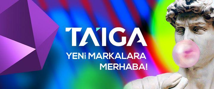 TAIGA'ya 5 Yeni Marka!