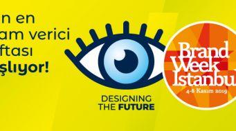 """Brand Week Istanbul İle """"Geleceği Tasarlayanlar""""ın Dünyasına Tanık Oluyoruz"""