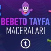 Bebeto Tayfa Eğlenceyi Başlatacak!