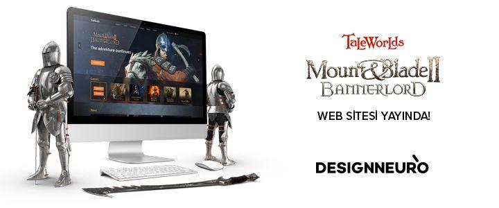 Designneuro'nun hazırladığı TaleWorlds ve Mount & Blade II: Bannerlord web siteleri yayında!