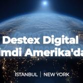 Destex Digital New York Ofisini Açtı!