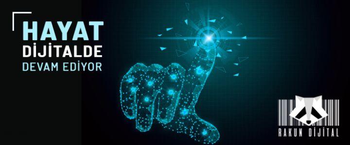Rakun'la ''Hayat Dijitalde Devam Ediyor''