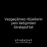 Vazgeçilmez Ritüellerin Yeni İletişimleri Stratejist'te!