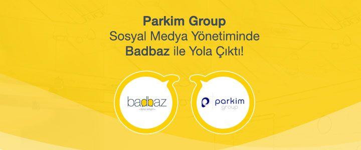 Parkim Group Sosyal Medya Yönetiminde Badbaz İle Yola Çıktı!