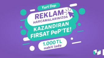 Türkiye'nin Dijital Cüzdanı PeP, Yurt Dışı Reklam Harcamalarında da Kazandırıyor