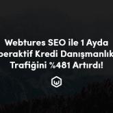 Webtures, SEO İle 1 Ayda Hiperaktif Kredi Danışmanlık'ın Trafiğini %481 Artırdı!