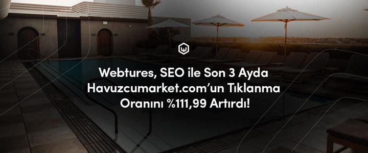 Webtures ve Havuzcumarket'in SEO Başarısı